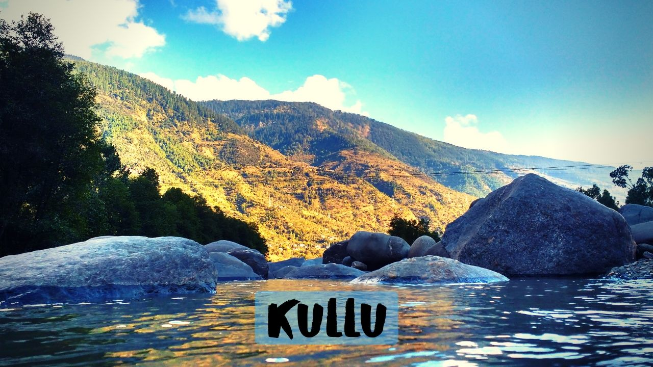 Best Tourist Places to visit in Kullu for 2020 Holidays