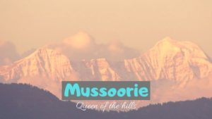 Tourist Places to visit in Mussoorie for Unforgettable Trip