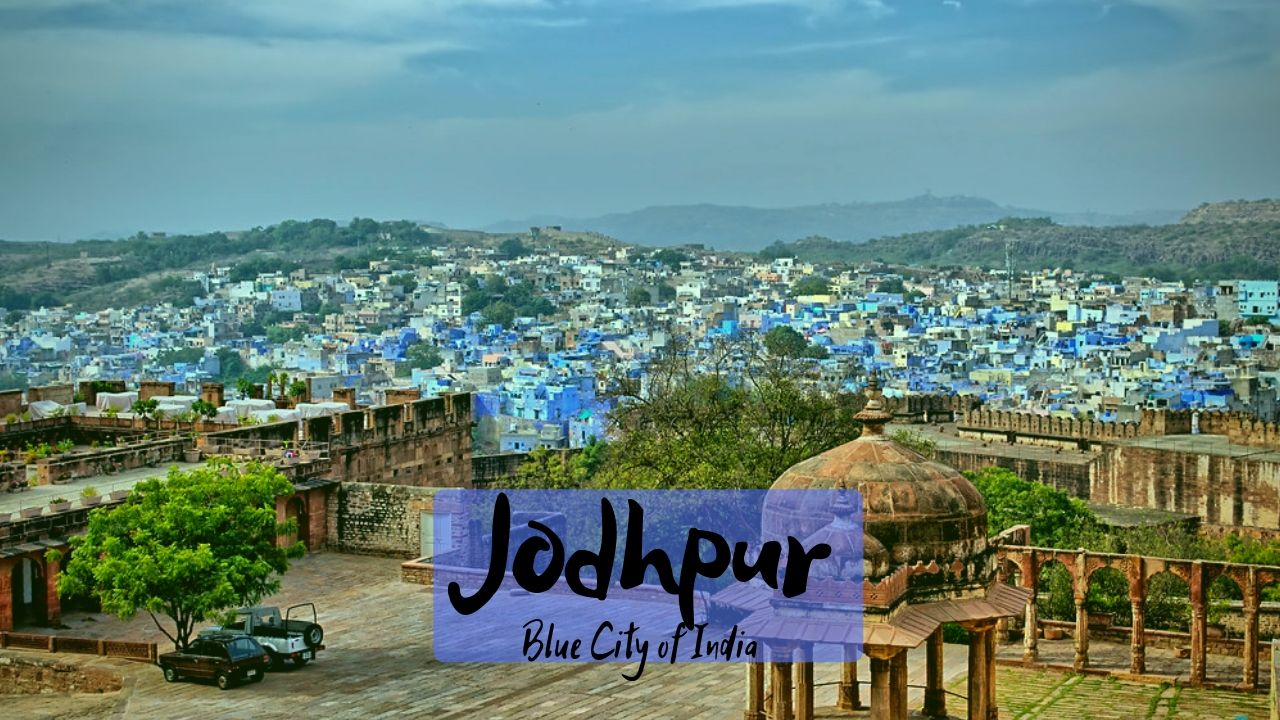 Best Places to visit in Jodhpur – Blue City of India