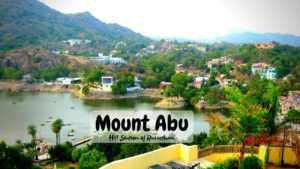 11 Tourist Places To Visit in Mount Abu – Hill station of Rajasthan