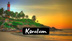 15 Best Places To Visit in Kovalam – Southern Heaven of India