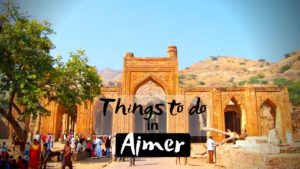 11 Best Things To Do in Ajmer for Peaceful Journey