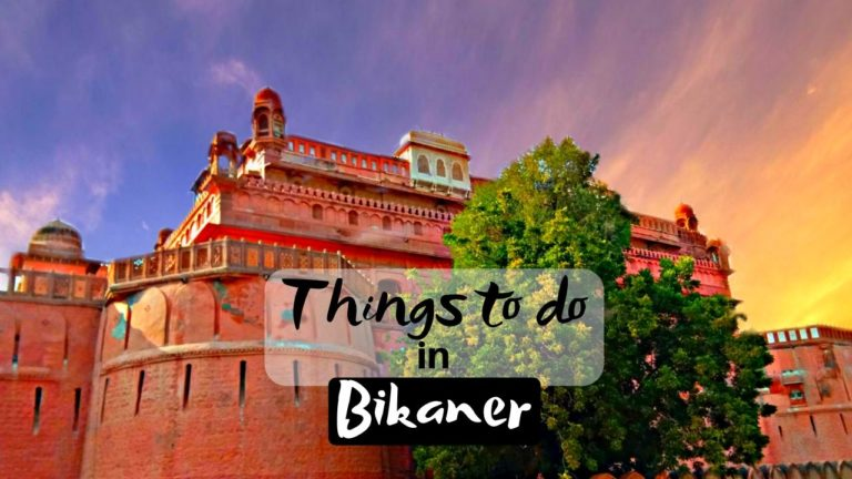 11 Best Things To Do in Bikaner for Unforgettable Journey