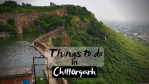 10 Best Things To Do in Chittorgarh on Weekend Vacation