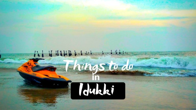 Thrilling Things to do in Idukki at Hill Station of Kerala