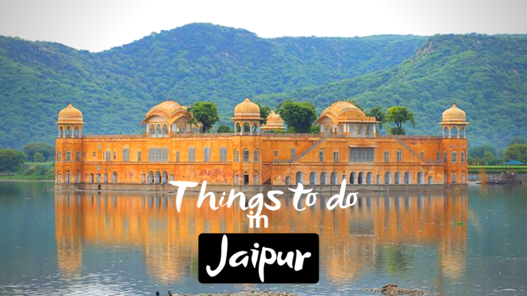 11 Best Things To Do in Jaipur for Thrilling Trip in 2020