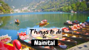 Best Things to do in Nainital for Thrilling Trip
