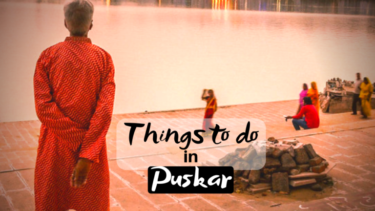 Best Things To Do in Pushkar for Spectacular Journey