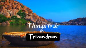 12 Best Things to do in Trivandrum – Land of Nature Spirituality