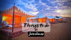 11 Things to do in Jaisalmer for Unforgettable Vacation