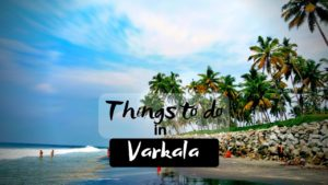 11 Famous Fascinating Things to do in Varkala for an enjoyable Holiday