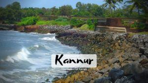 6 Famous Tourist Places to visit in Kannur for a memorable trip