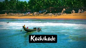 Fascinating Activities and Tourist Places to visit in Kozhikode ( Calicut ) for peaceful Trip
