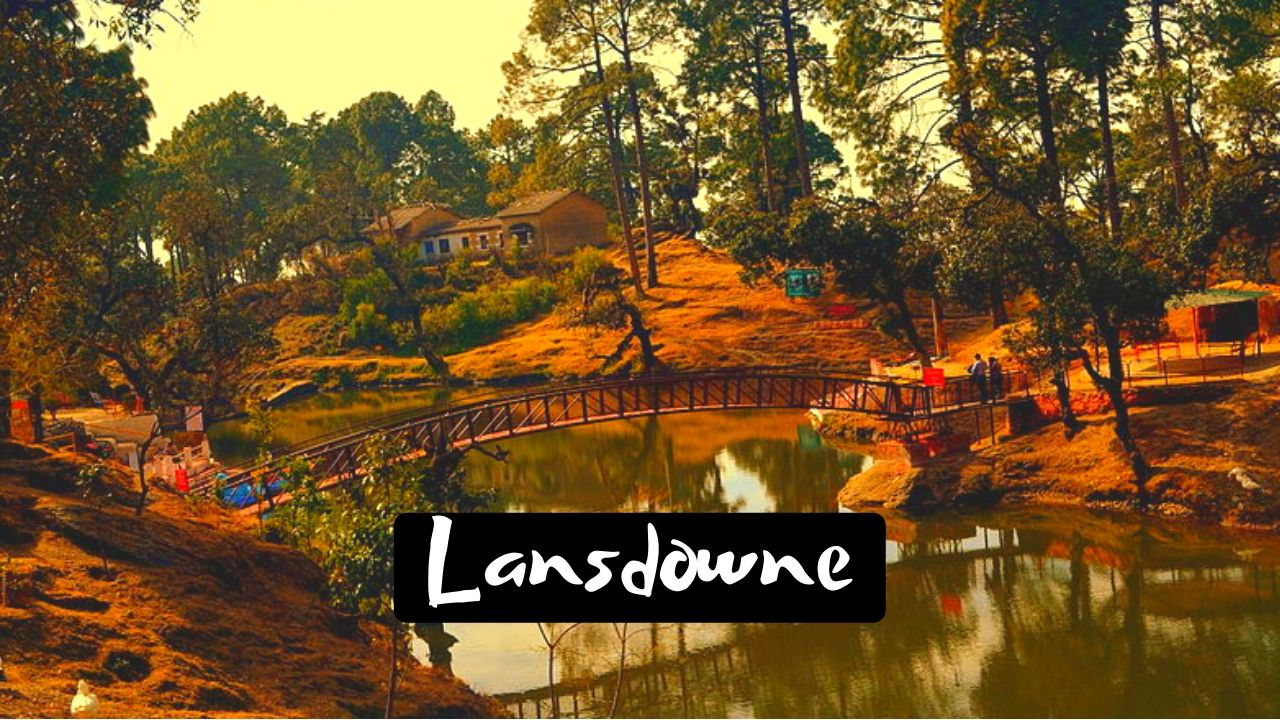 Tourist Places To Visit in Lansdowne for Peaceful Holiday