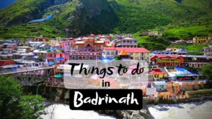 Thrilling Things to do in Badrinath for Unforgettable Trip