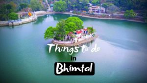 Best Things to do in Bhimtal for Adventure Trip