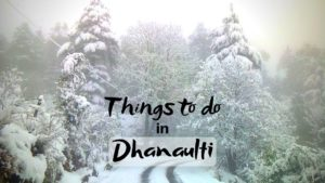Exciting Things to do in Dhanaulti for a Thrilling  Trip