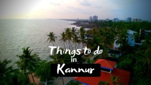 5 Awesome Things to do in Kannur for a charming vacation