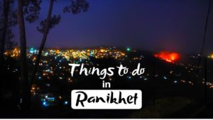 Things to do in Ranikhet for a Peaceful Trip