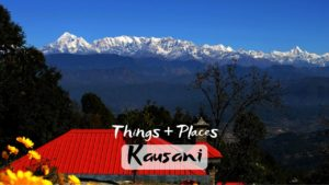 Best Activities & Tourist Places to Visit in Kausani