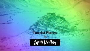 10 Best Magnificent Tourist Places To Visit in Spiti Valley