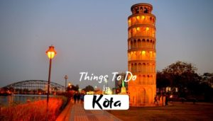8 Amazing Activities or Things To Do in Kota in 2020