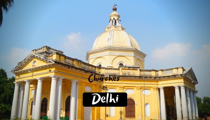 Best Famous Churches in Delhi to look Christian Culture
