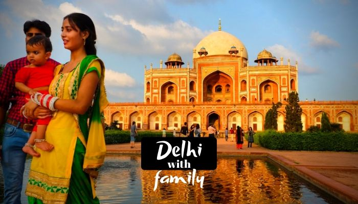 Best Places to Visit in Delhi with Family and Kids