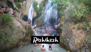Best Things To Do in Rishikesh for Adventure Trip