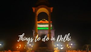 35 Best Things To Do in Delhi for Blissful Holidays